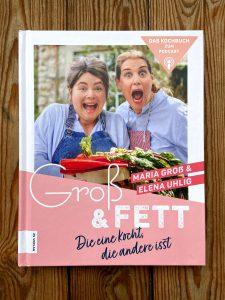 Kochbuch: Groß & Fett - Die eine kocht, die andere isst.